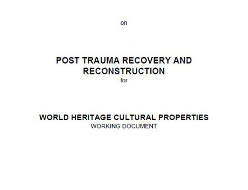 ICOMOS Guidance on Post trauma recovery and reconstruction for World Heritage Cultural Properties (Working document)