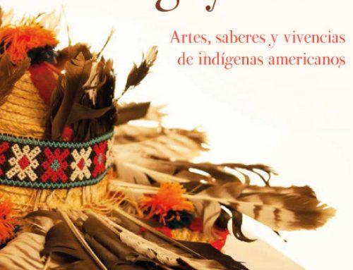 Abya Yala Wawgeykuna. Artes, saberes y vivencias de indígenas americanos