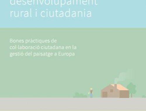 Paisatge, desenvolupament rural i ciutadania. Bones pràctiques de col·laboració ciutadana en la gestió del paisatge a Europa