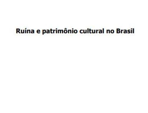 Ruína e patrimônio cultural no Brasil – Thesis