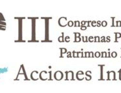 III Congreso Internacional de Buenas Prácticas en Patrimonio Mundial: Acciones integrales