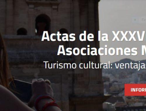Actas de la XXXVI Reunión de Asociaciones Málaga 2017: Turismo cultural: ventajas e inconvenientes para el Patrimonio