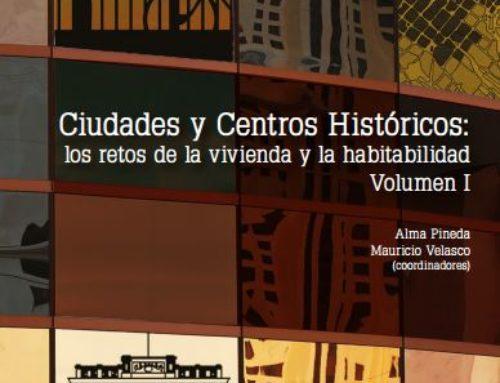 Ciudades y Centros Históricos: los retos de la vivienda y la habitabilidad