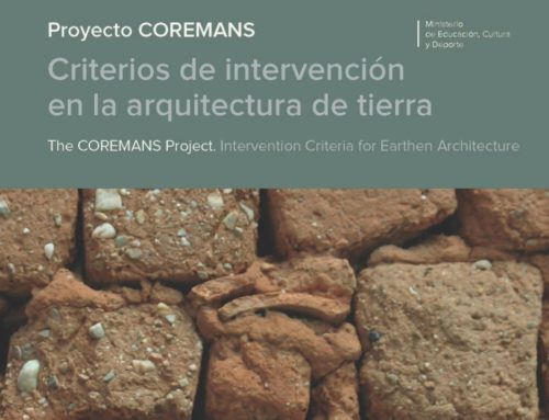 Proyecto COREMANS.Criterios de intervención en la arquitectura de tierra / The COREMANS Project. Intervention Criteria for Earthen Architecture