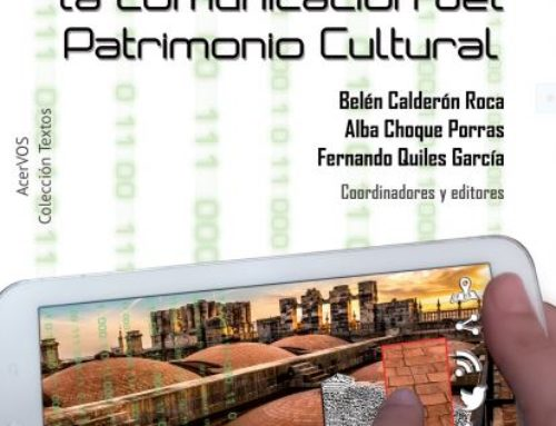 Nuevas tecnologías e interdisciplinariedad en la comunicación del Patrimonio Cultural