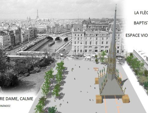 Calme, Notre-Dame,Calme. Baptistère, la Flèche, Espace Viollet Le Duc: Una propuesta para la Catedral de Notre-Dame del Arq. Rogelio Ruiz