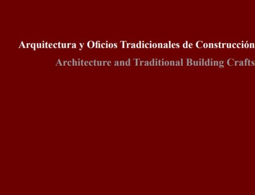 Arquitectura y Oficios Tradicionales de Construcción = Architecture and Traditional Building Crafts