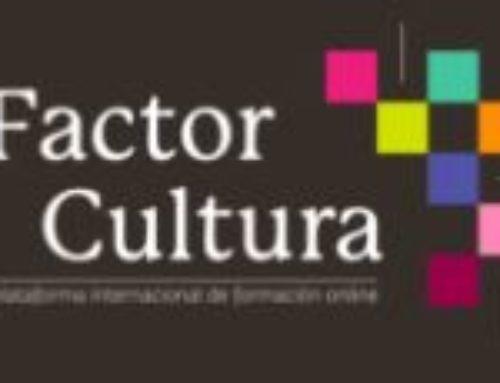 Nace Factor Cultura, una plataforma internacional de formación especializada online