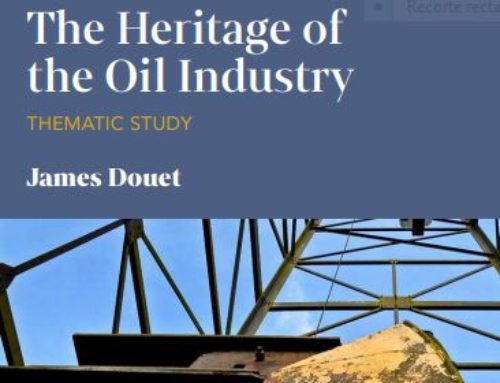 TICCIH Thematic Study: The Heritage of the Oil Industry